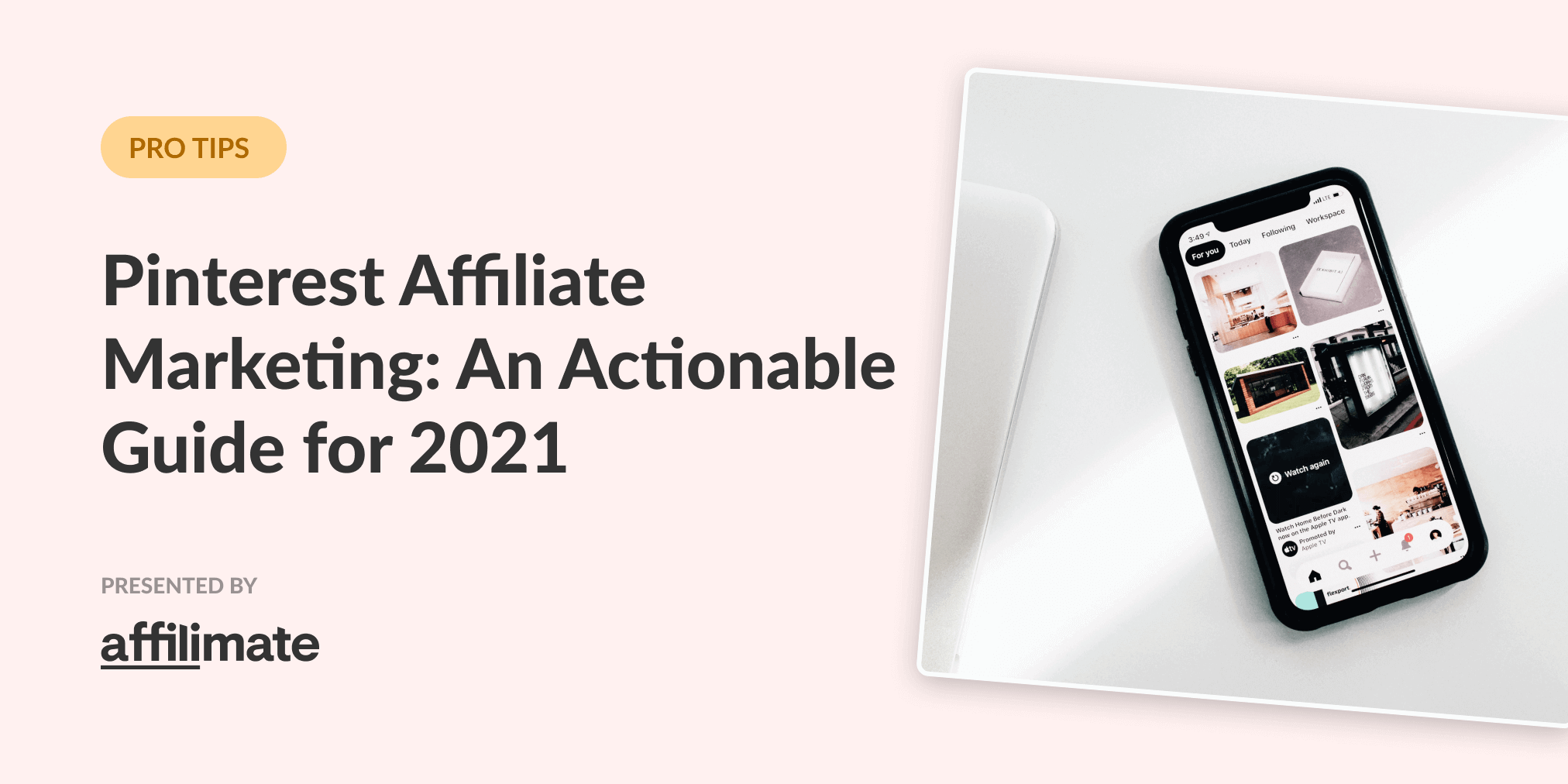 Affiliate Marketing on Pinterest: An Actionable Guide for 2021