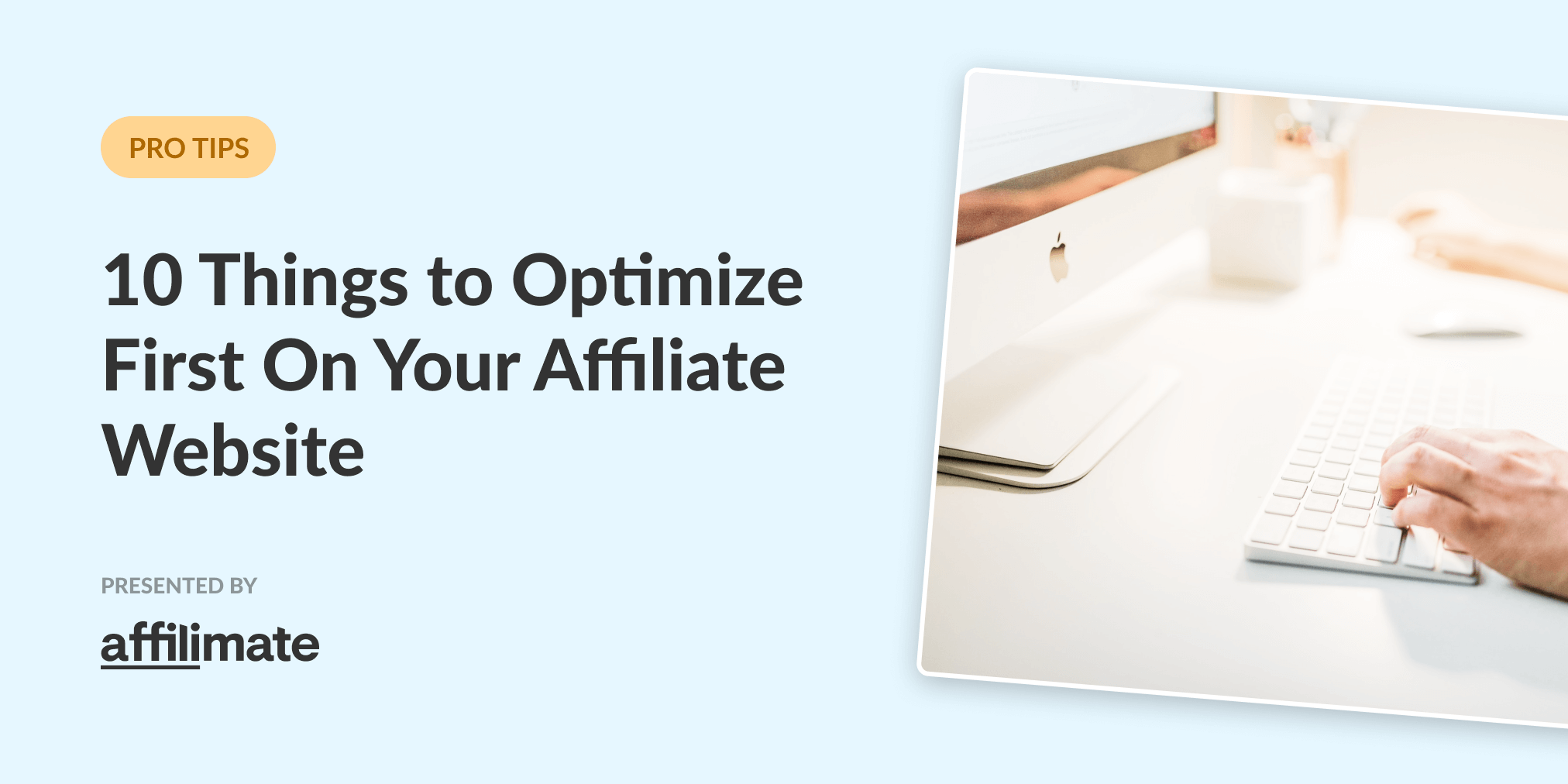 10 things to optimize first on your affiliate website